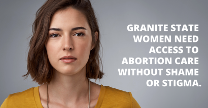 Granite State Women Need Access to Abortion Care Without Shame or Stigma